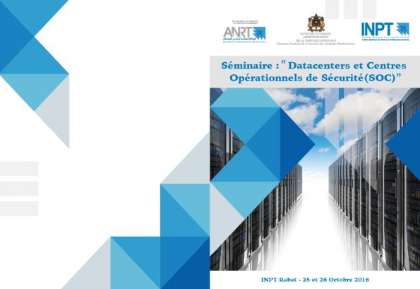 Séminaire: « Datacenters  et  les Centres Opérationnels  de Sécurité, (SOC) »